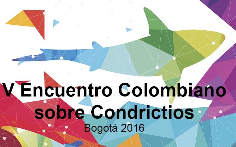 V Encuentro Colombiano sobre Condrictios